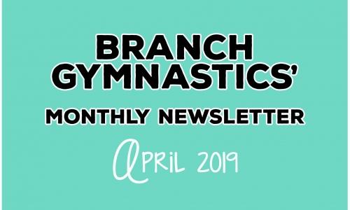Branch Gymnastics' April Newsletters